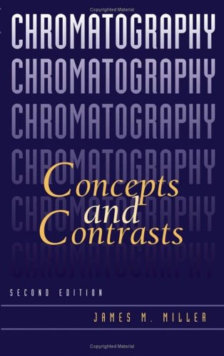 Chromatography: Concepts and Contrasts 9780471472070