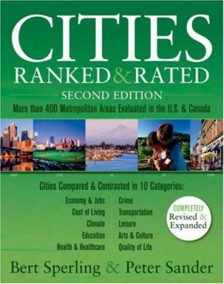 Cities Ranked & Rated: More Than 400 Metropolitan Areas Evaluated in the U.S. & Canada 9780470068649