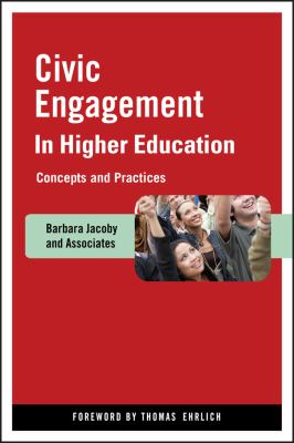 Civic Engagement in Higher Education: Concepts and Practices 9780470388464