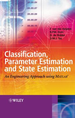 Classification, Parameter Estimation and State Estimation: An Engineering Approach Using MATLAB 9780470090138