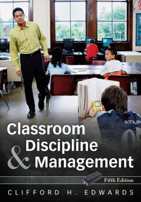 Classroom Discipline and Management 9780470087572