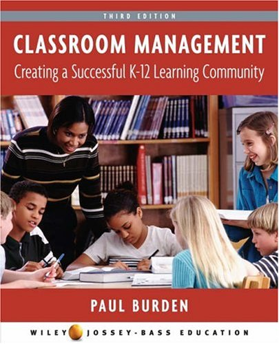 Classroom Management: Creating a Successful K-12 Learning Community 9780471710738