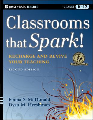 Classrooms That Spark!: Recharge and Revive Your Teaching 9780470497272