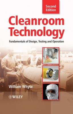 Cleanroom Technology: Fundamentals of Design, Testing and Operation 9780470748060