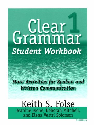 Clear Grammar 1 Student Workbook: More Activities for Spoken and Written Communication 9780472087242