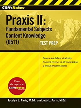 Cliff Notes Praxis II: Fundamental Subjects Content Knowledge (0511) Test Prep 9780470448557