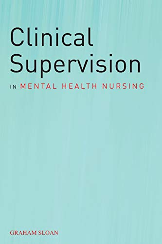 Clinical Supervision in Mental Health Nursing 9780470019887