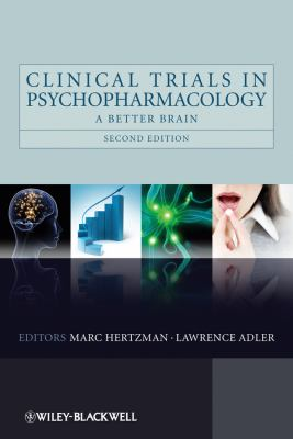 Clinical Trials in Psychopharmacology: A Better Brain 9780470740767