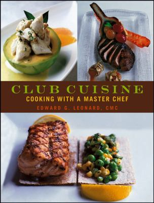 Club Cuisine: Cooking with a Master Chef 9780471741718