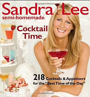 Sandra Lee Semi-Homemade Cocktail Time: 218 Cocktails & Appetizers for the
