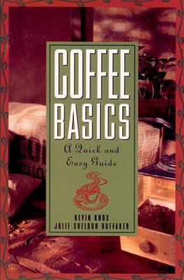 Coffee Basics: A Quick and Easy Guide 9780471136170