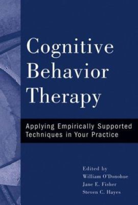 Cognitive Behavior Therapy: Applying Empirically Supported Techniques in Your Practice 9780471236146
