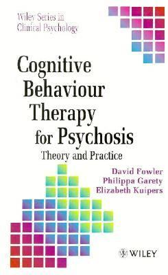 Cognitive Behaviour Therapy for Psychosis: Theory and Practice 9780471939801