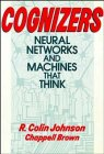 Cognizers: Neural Networks and Machines That Think 9780471611615