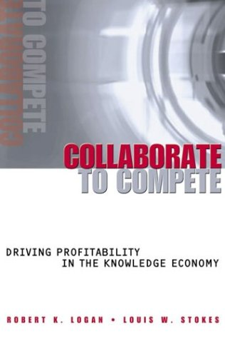 Collaborate to Compete: Driving Profitability in the Knowledge Economy 9780470833001
