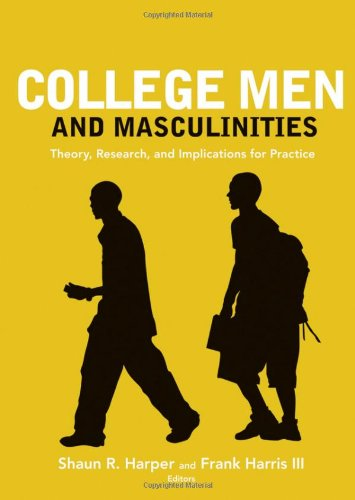College Men and Masculinities: Theory, Research, and Implications for Practice 9780470448427