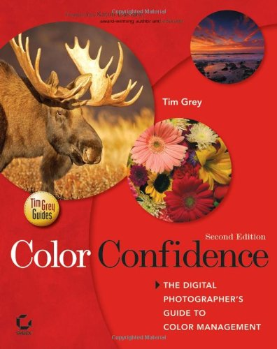 Color Confidence: The Digital Photographer's Guide to Color Management 9780471786160