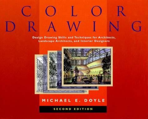 Color Drawing: Design Drawing Skills and Techniques for Architects, Landscape Architects, and Interior Designers 9780471292456