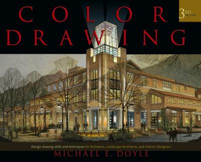 Color Drawing: Design Drawing Skills and Techniques for Architects, Landscape Architects, and Interior Designers 9780471741909