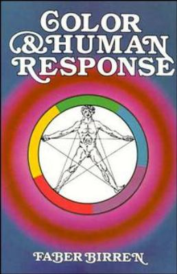 Color & Human Response: Aspects of Light and Color Bearing on the Reactions of Living Things and the Welfare of Human Beings 9780471288640