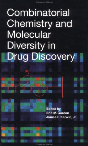 Combinatorial Chemistry and Molecular Diversity in Drug Discovery 9780471155188