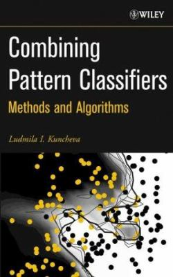 Combining Pattern Classifiers: Methods and Algorithms 9780471210788