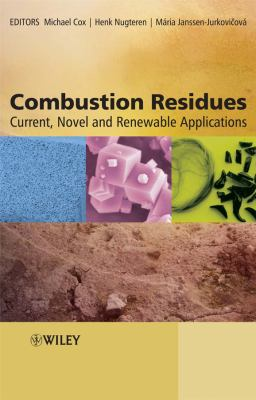 Combustion Residues: Current, Novel and Renewable Applications 9780470094426