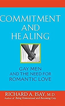 Commitment and Healing: Gay Men and the Need for Romantic Love 9780471740490