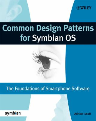 Common Design Patterns for Symbian OS: The Foundations of Smartphone Software 9780470516355