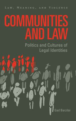 Communities and Law: Politics and Cultures of Legal Identities