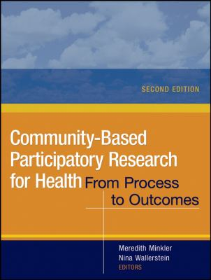 Community-Based Participatory Research for Health: From Process to Outcomes 9780470260432
