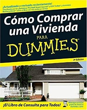 Como Comprar una Vivienda Para Dummies 9780470164037