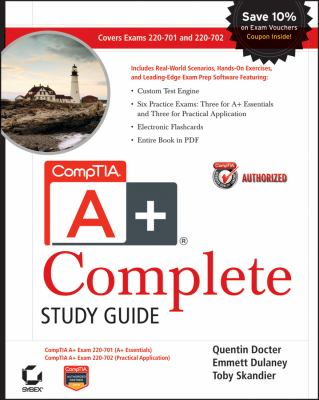 CompTIA A+ Complete: Exams 220-701 (Essentials) and 220-702 (Practical Application) [With CDROM] 9780470486498