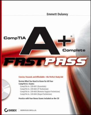 CompTIA A+ Complete Fast Pass 9780470048320