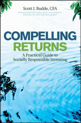 Compelling Returns: A Practical Guide to Socially Responsible Investing 9780470240588