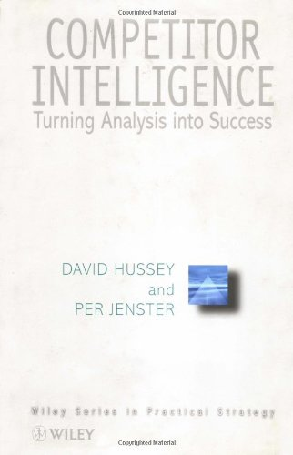 Competitor Intelligence: Turning Analysis Into Success 9780471984078
