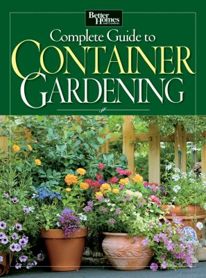 Complete Guide to Container Gardening (No Subscription) 9780470587669