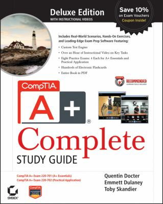 CompTIA A+ Complete Deluxe Study Guide [With 2 CDROMs] 9780470486481