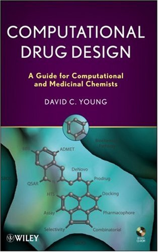 Computational Drug Design: A Guide for Computational and Medicinal Chemists [With CDROM] 9780470126851