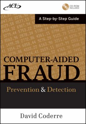 Computer Aided Fraud Prevention and Detection: A Step-By-Step Guide [With CDROM] 9780470392430