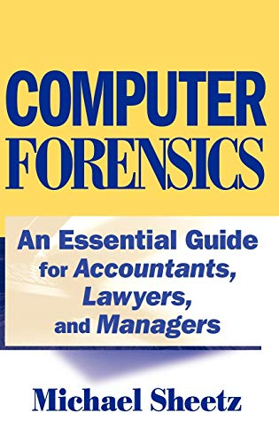 Computer Forensics: An Essential Guide for Accountants, Lawyers, and Managers 9780471789321