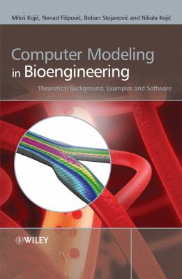 Computer Modeling in Bioengineering: Theoretical Background, Examples and Software 9780470060353