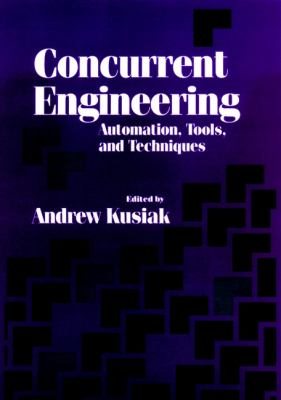Concurrent Engineering: Automation, Tools, and Techniques 9780471554929