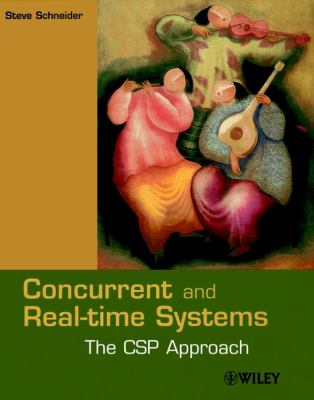 Concurrent and Real-Time Systems: The CSP Approach 9780471623731
