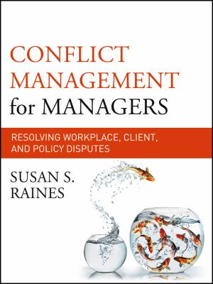 Conflict Management for Managers: Resolving Workplace, Client, and Policy Disputes 9780470931110