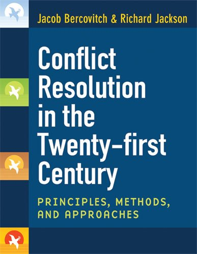 Conflict Resolution in the Twenty-First Century: Principles, Methods, and Approaches 9780472050628