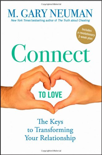 Connect to Love: The Keys to Transforming Your Relationship 9780470491560