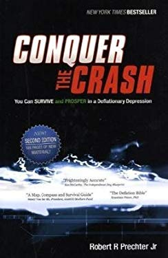 Conquer the Crash: You Can Survive and Prosper in a Deflationary Depression 9780470567975