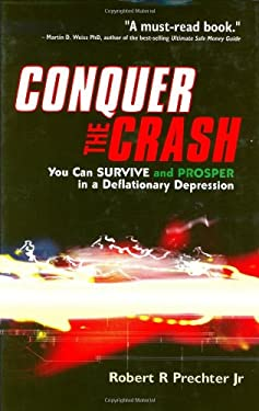 Conquer the Crash: You Can Survive and Prosper in a Deflationary Depression 9780470849828