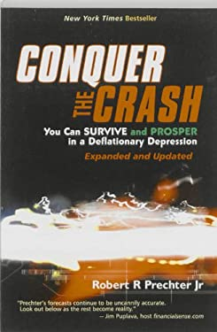 Conquer the Crash: You Can Survive and Prosper in a Deflationary Depression 9780470870907